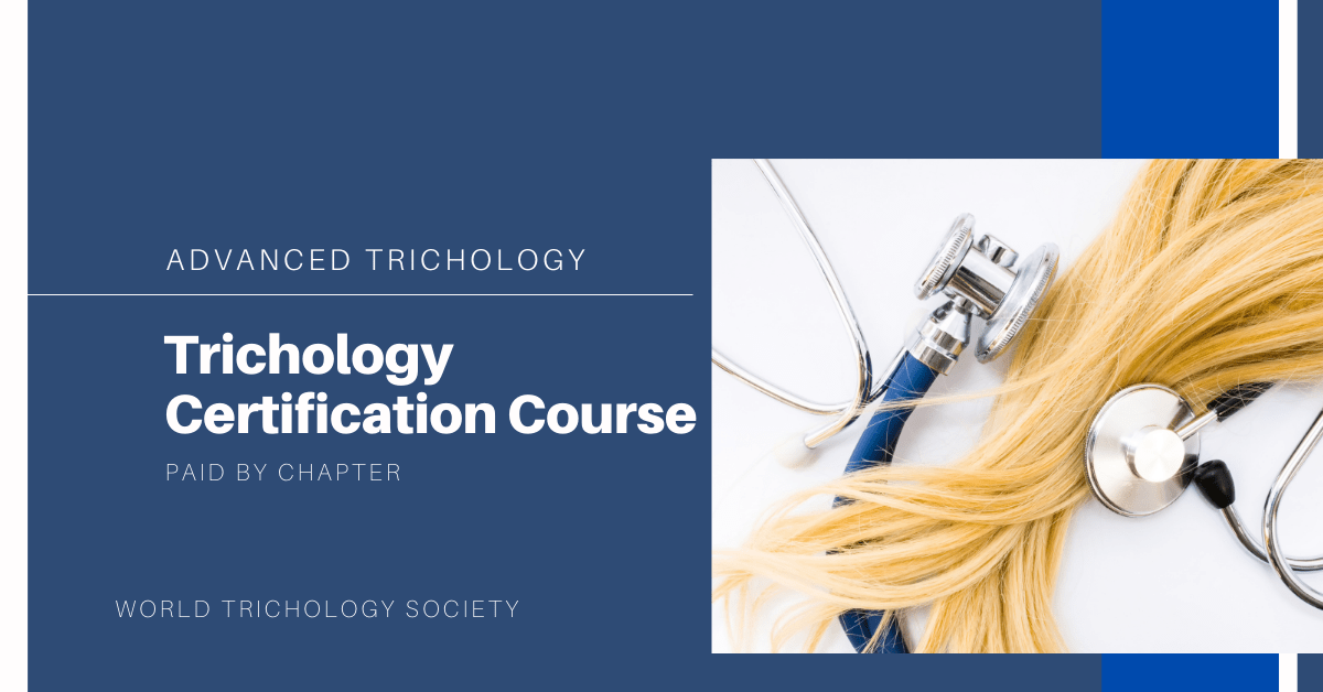 FULL TRICHOLOGY CERTIFICATION (PURCHASED BY CHAPTER)